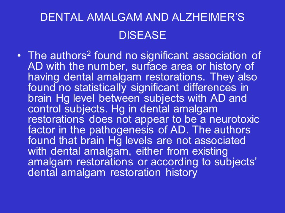 DENTAL AMALGAM AND ALZHEIMER'S DISEASE