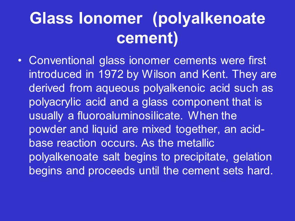 Glass Ionomer (polyalkenoate cement)