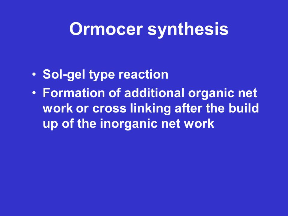 Ormocer synthesis Sol-gel type reaction