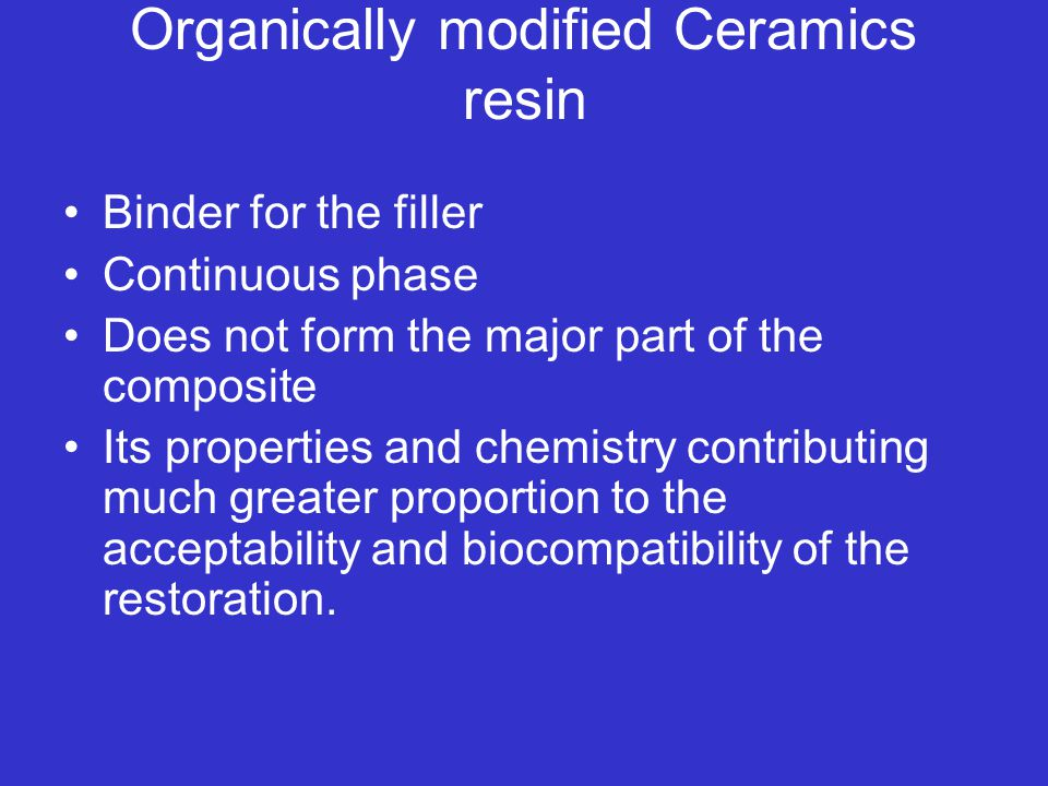 Organically modified Ceramics resin