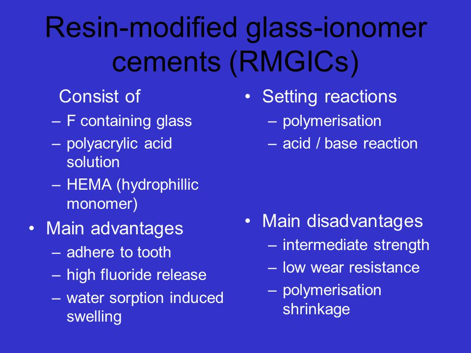 Resin-modified glass-ionomer cements (RMGICs)