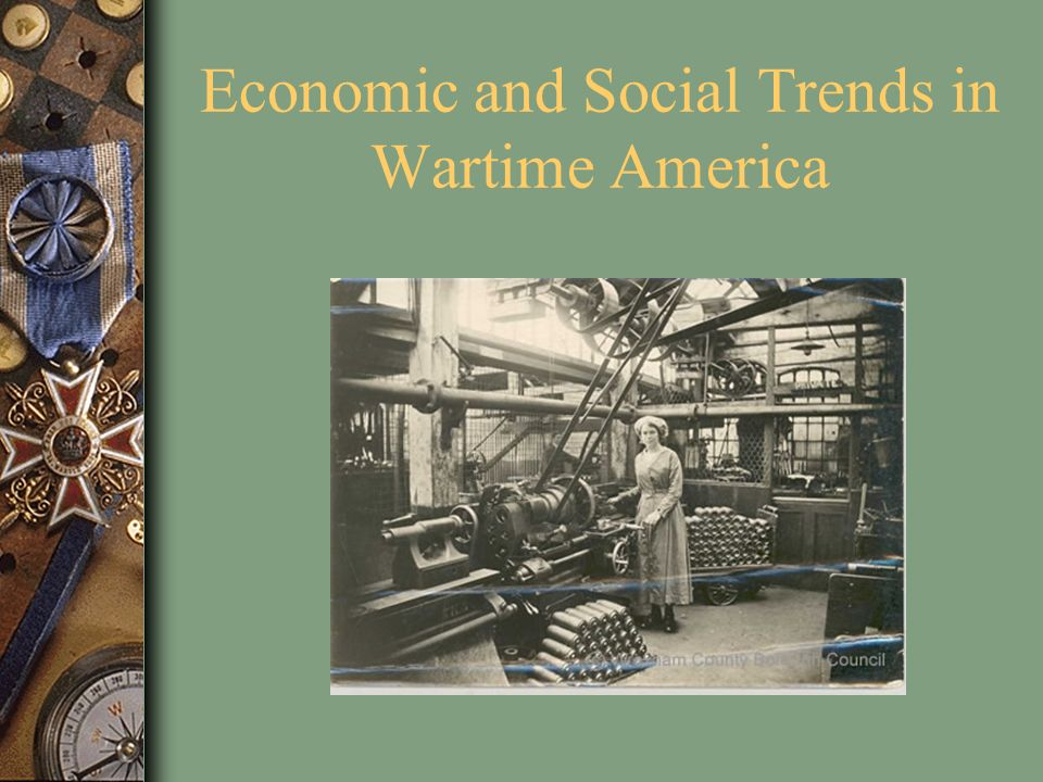 Economic and Social Trends in Wartime America