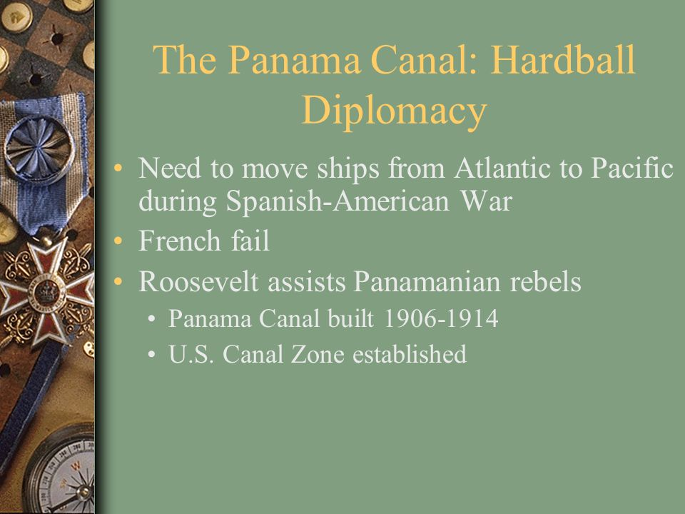 The Panama Canal: Hardball Diplomacy