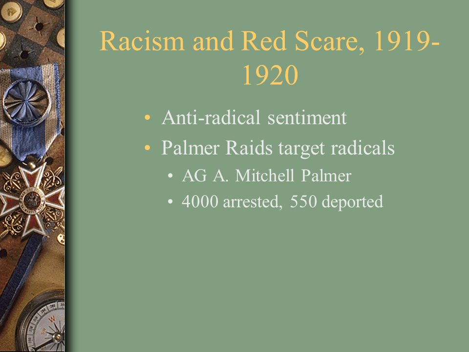 Racism and Red Scare, 1919-1920 Anti-radical sentiment