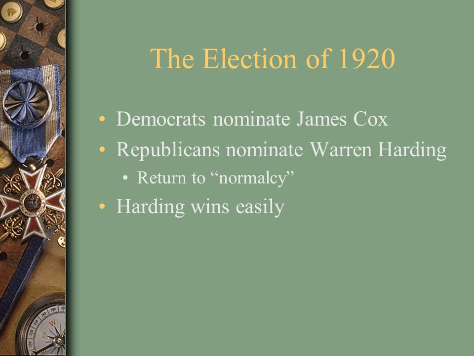 The Election of 1920 Democrats nominate James Cox