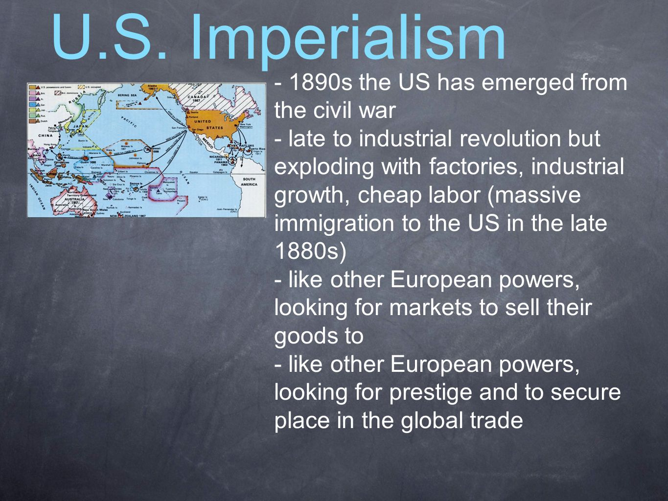U.S. Imperialism - 1890s the US has emerged from the civil war