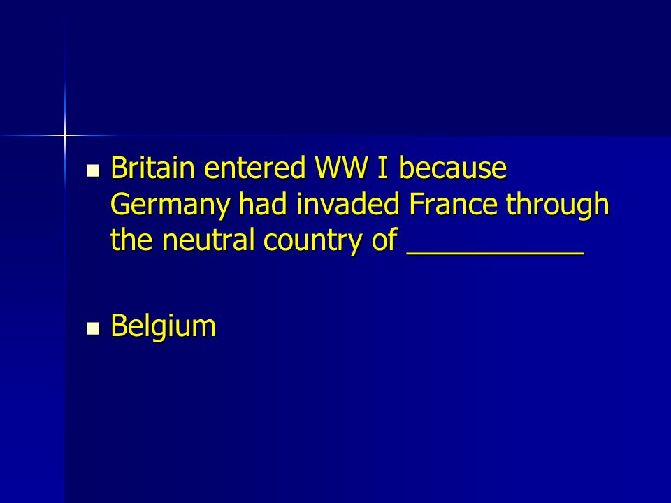 Britain entered WW I because Germany had invaded France through the neutral country of ___________