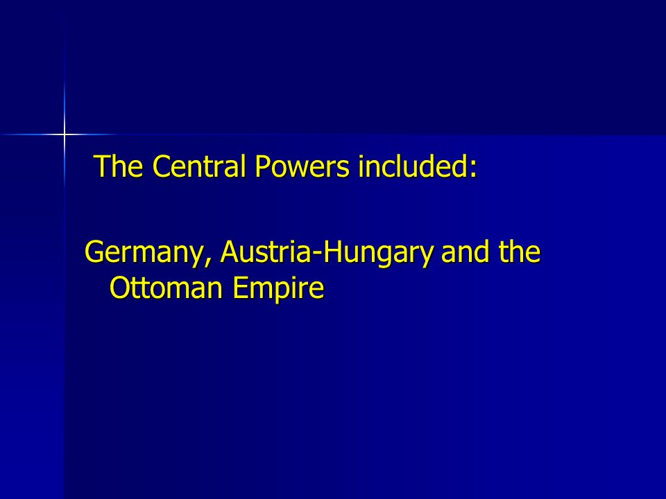 The Central Powers included: