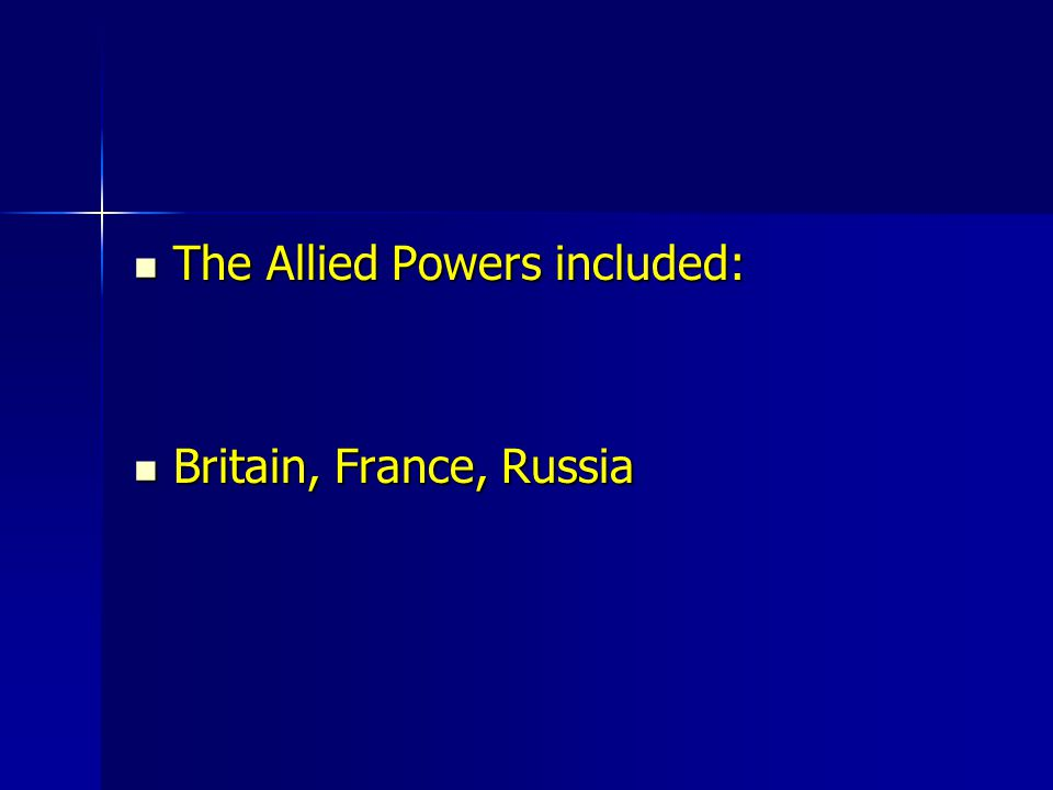 The Allied Powers included: