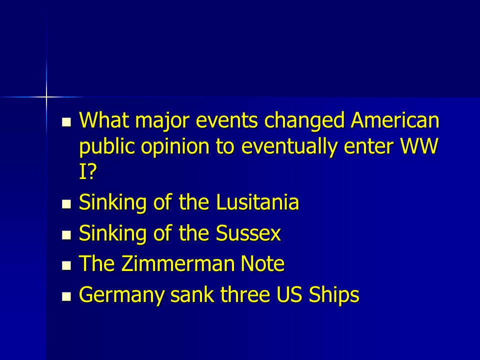 What major events changed American public opinion to eventually enter WW I
