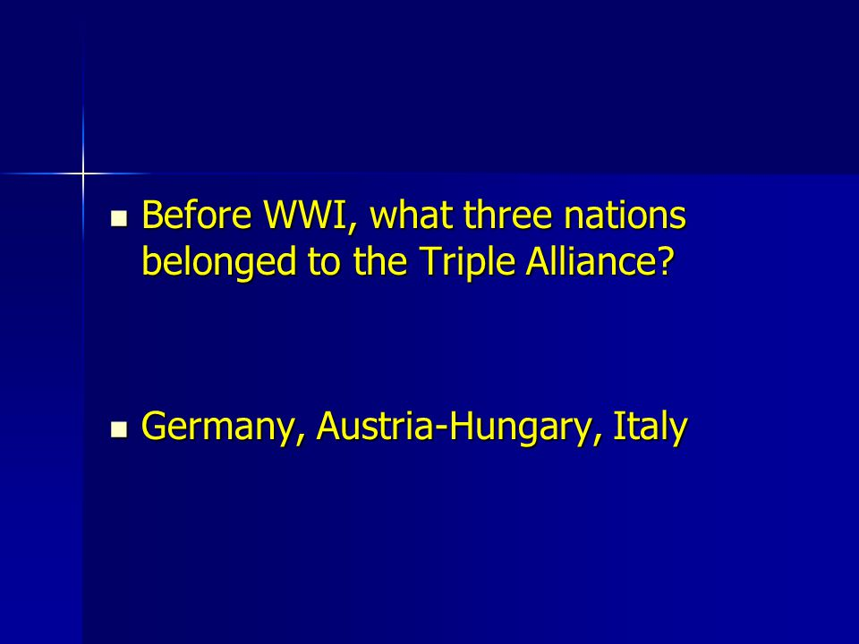 Before WWI, what three nations belonged to the Triple Alliance