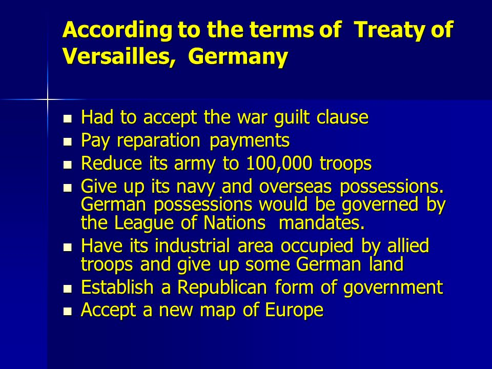 According to the terms of Treaty of Versailles, Germany
