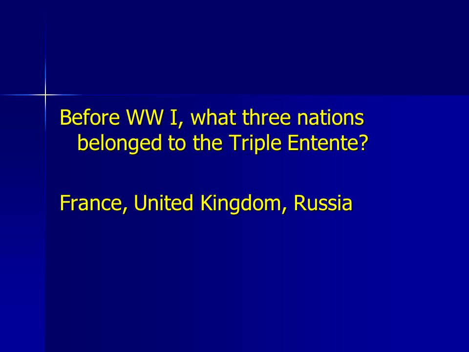 Before WW I, what three nations belonged to the Triple Entente