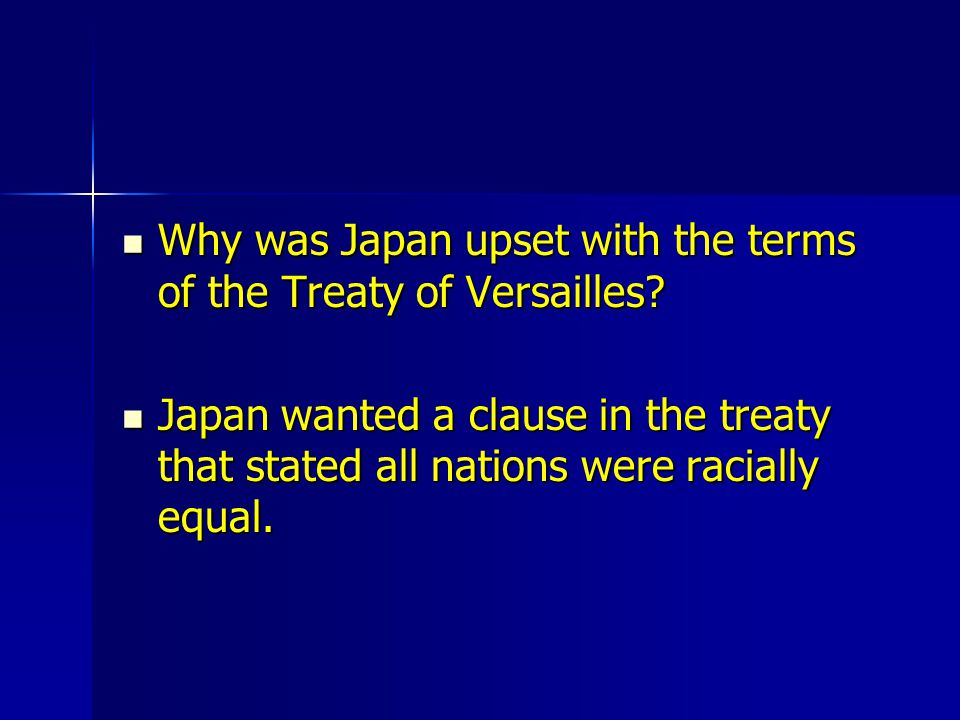 Why was Japan upset with the terms of the Treaty of Versailles