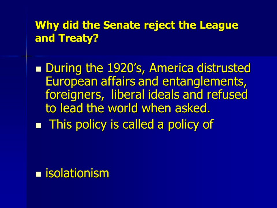 Why did the Senate reject the League and Treaty