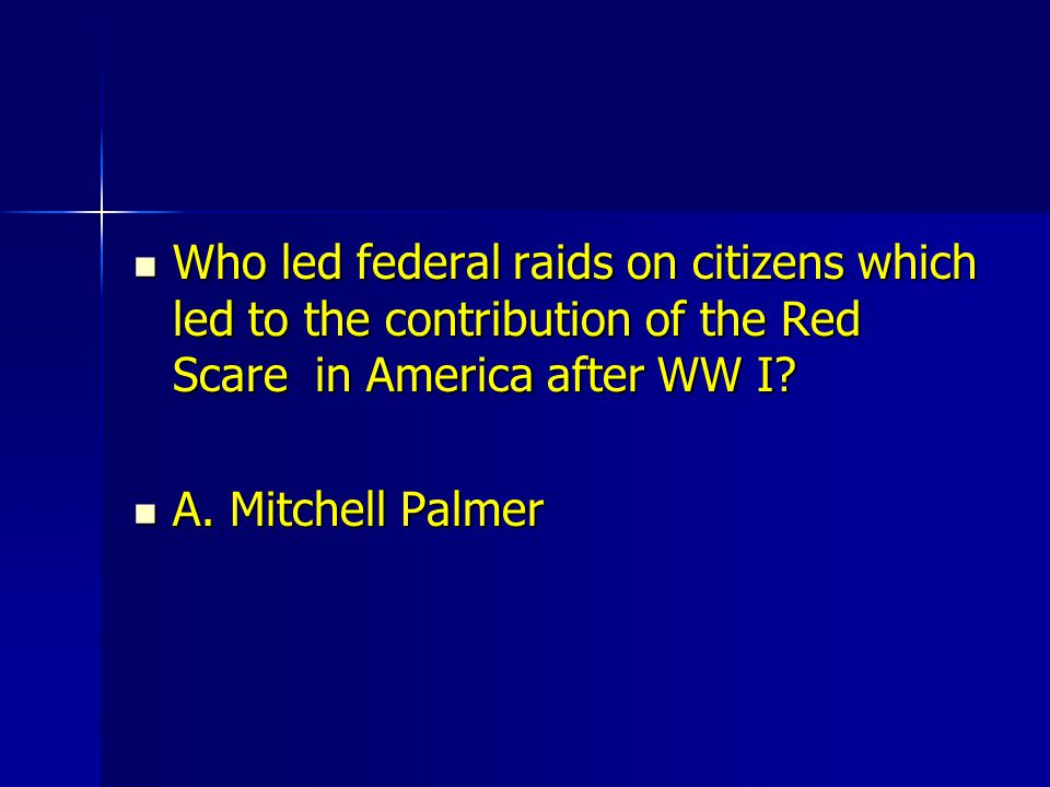 Who led federal raids on citizens which led to the contribution of the Red Scare in America after WW I