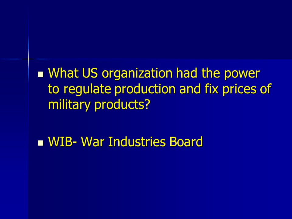 What US organization had the power to regulate production and fix prices of military products