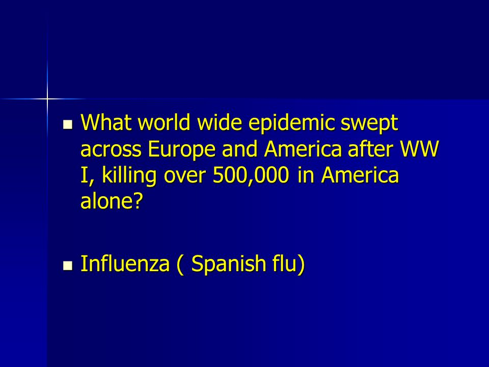 What world wide epidemic swept across Europe and America after WW I, killing over 500,000 in America alone