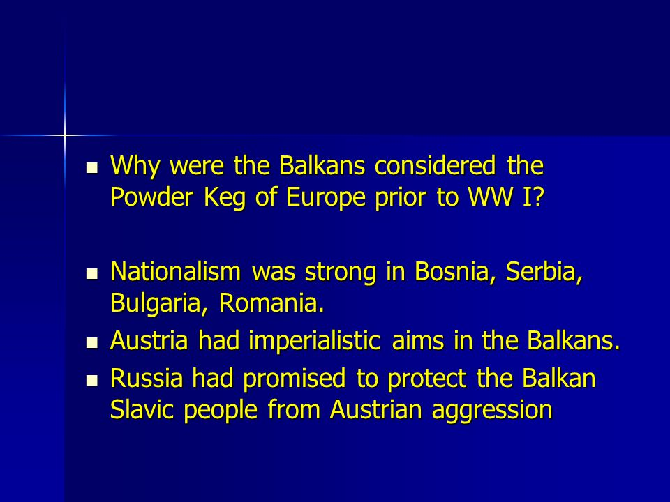 Why were the Balkans considered the Powder Keg of Europe prior to WW I