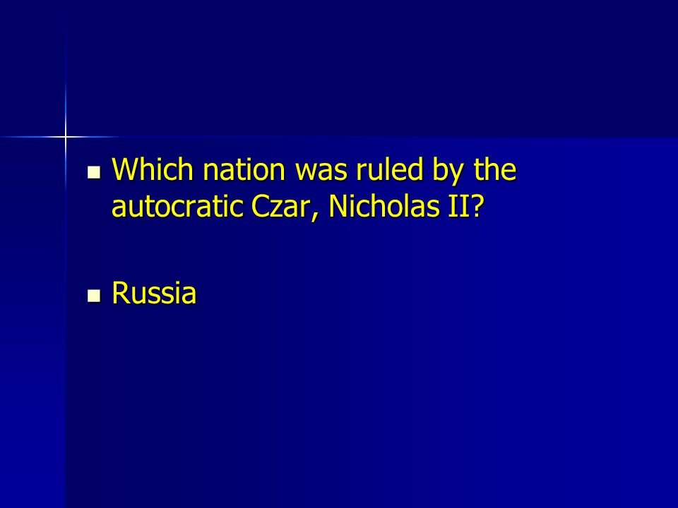 Which nation was ruled by the autocratic Czar, Nicholas II