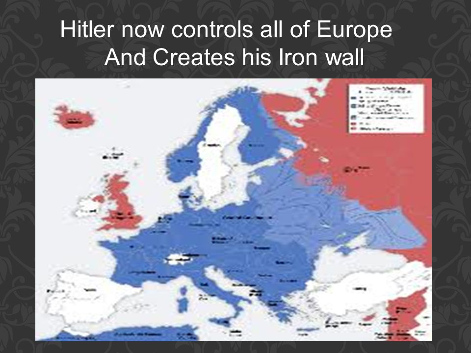 Hitler now controls all of Europe