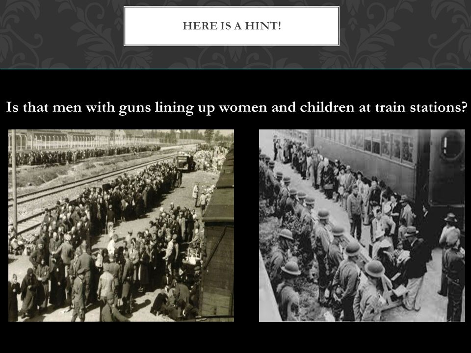 Is that men with guns lining up women and children at train stations