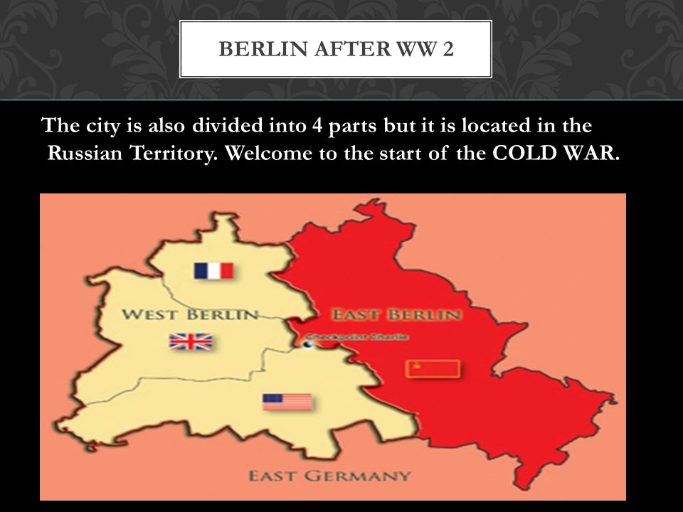 Berlin after ww 2 The city is also divided into 4 parts but it is located in the.