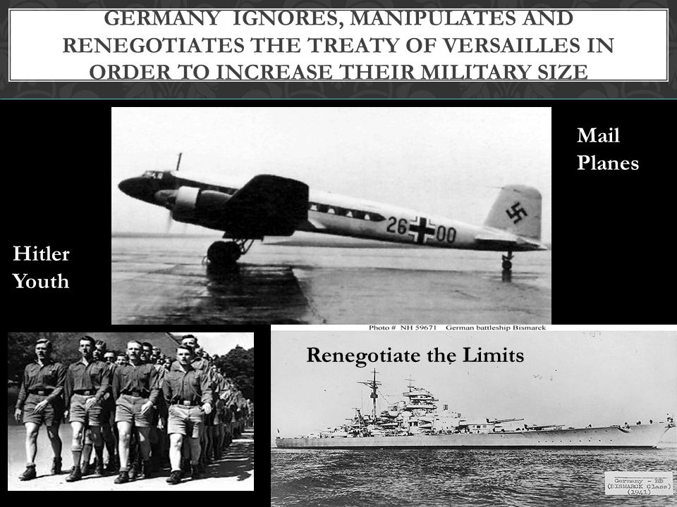 Germany ignores, manipulates and renegotiates the Treaty of Versailles in order to increase their military size