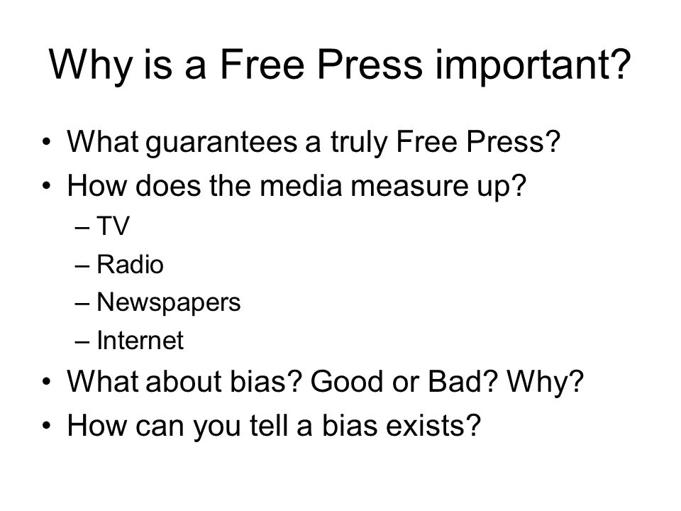 Why is a Free Press important