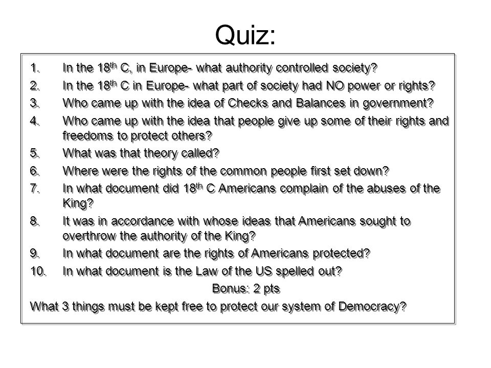 Quiz: In the 18th C, in Europe- what authority controlled society
