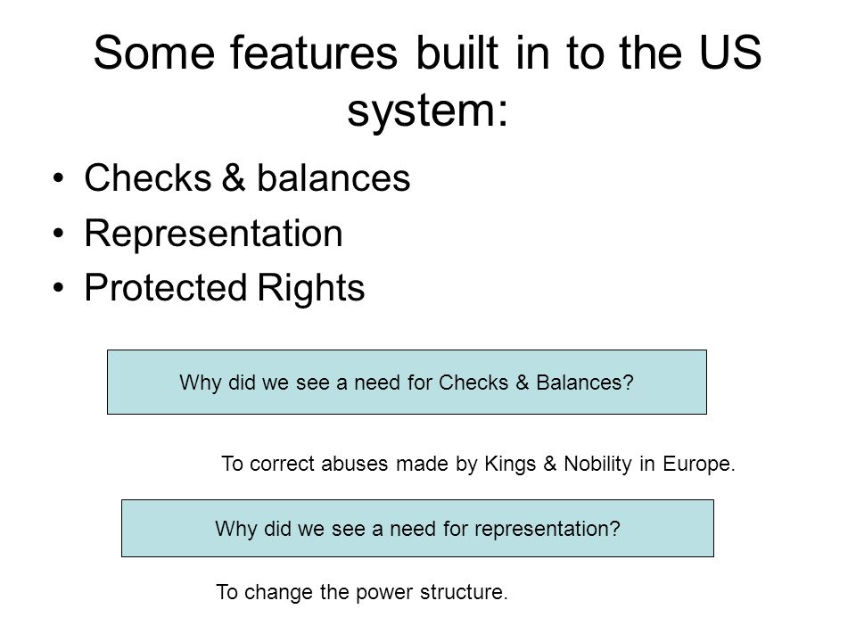 Some features built in to the US system: