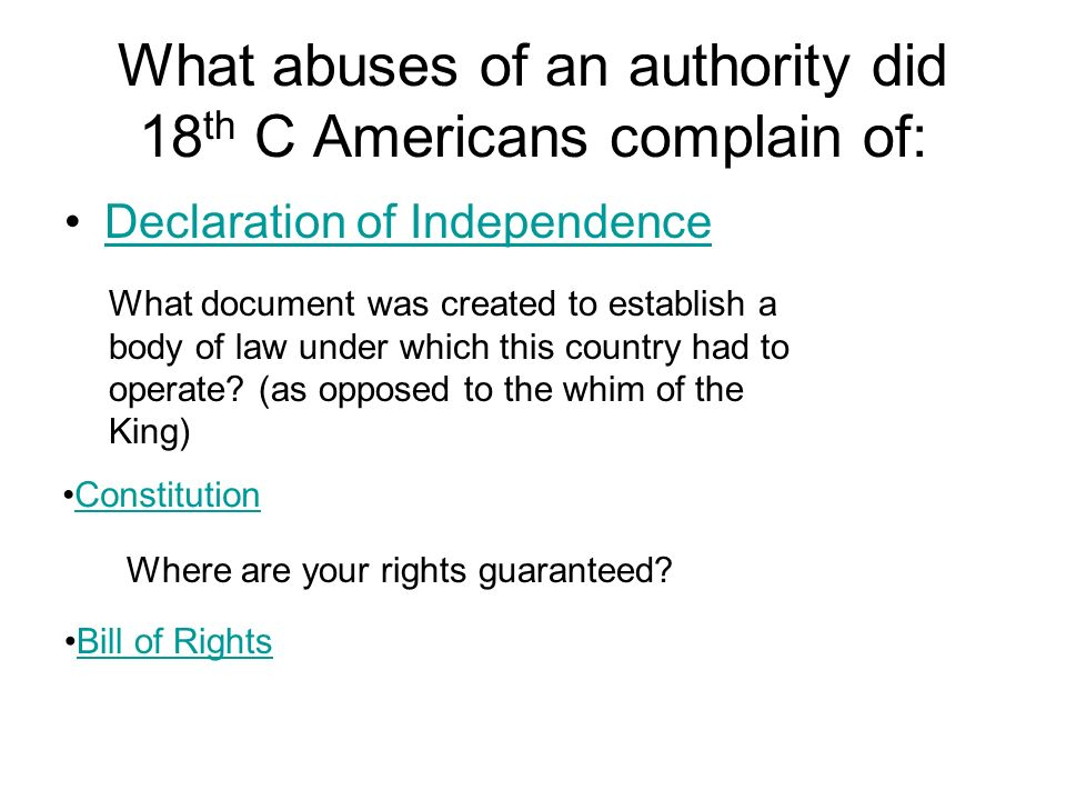 What abuses of an authority did 18th C Americans complain of: