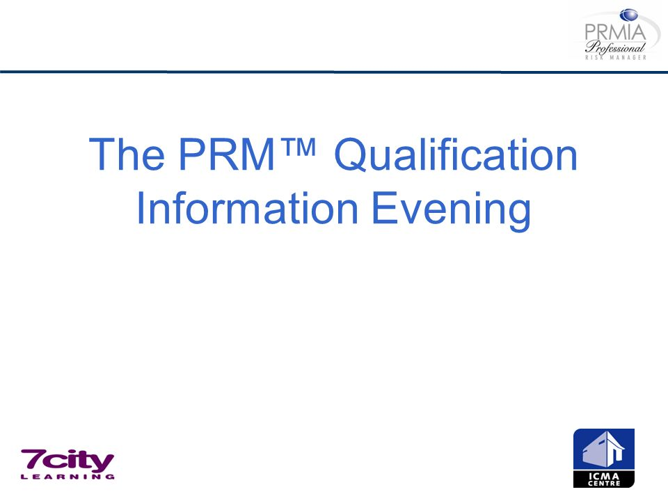 The PRM™ Qualification Information Evening