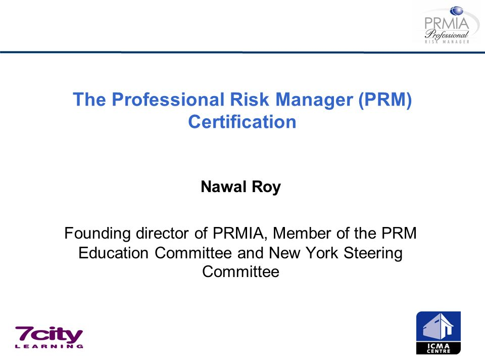 The Professional Risk Manager (PRM) Certification
