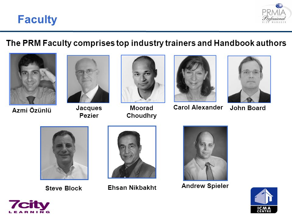 The PRM Faculty comprises top industry trainers and Handbook authors