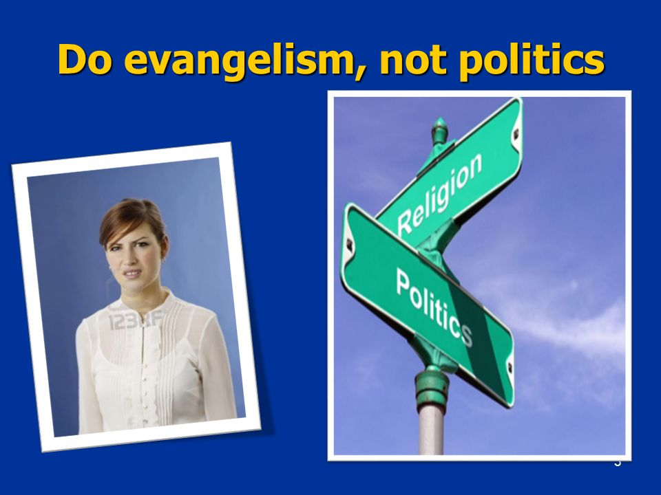 Do evangelism, not politics