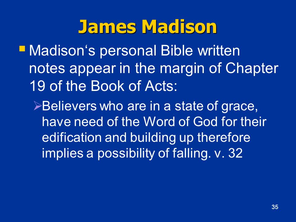 James Madison Madison's personal Bible written notes appear in the margin of Chapter 19 of the Book of Acts:
