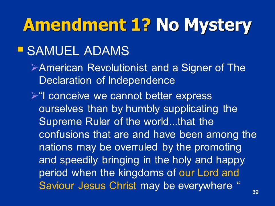 Amendment 1 No Mystery SAMUEL ADAMS