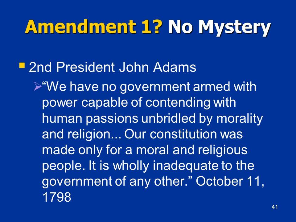 Amendment 1 No Mystery 2nd President John Adams