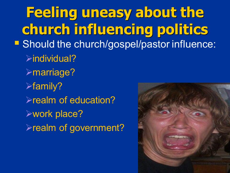 Feeling uneasy about the church influencing politics