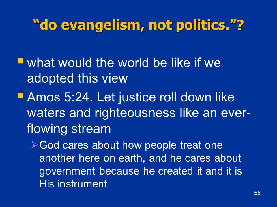 do evangelism, not politics.