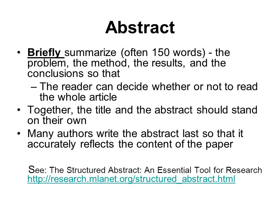 Abstract Briefly summarize (often 150 words) - the problem, the method, the results, and the conclusions so that.