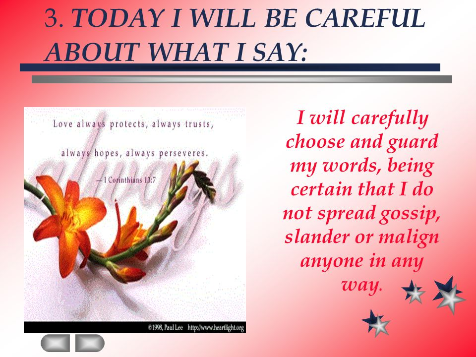 3. TODAY I WILL BE CAREFUL ABOUT WHAT I SAY: