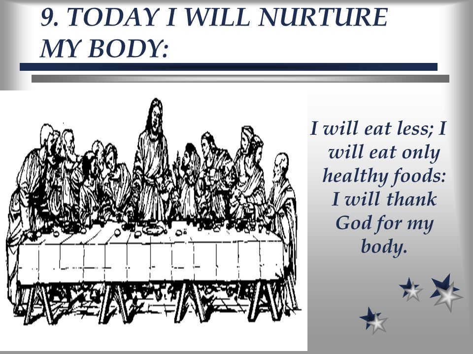 9. TODAY I WILL NURTURE MY BODY: