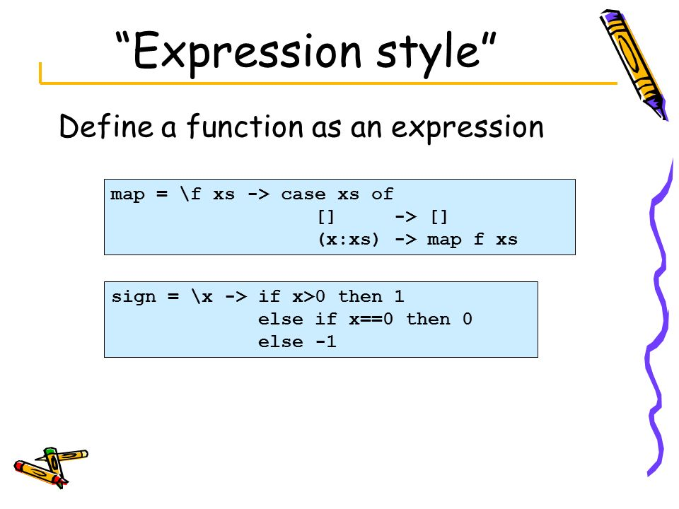 Expression style Define a function as an expression