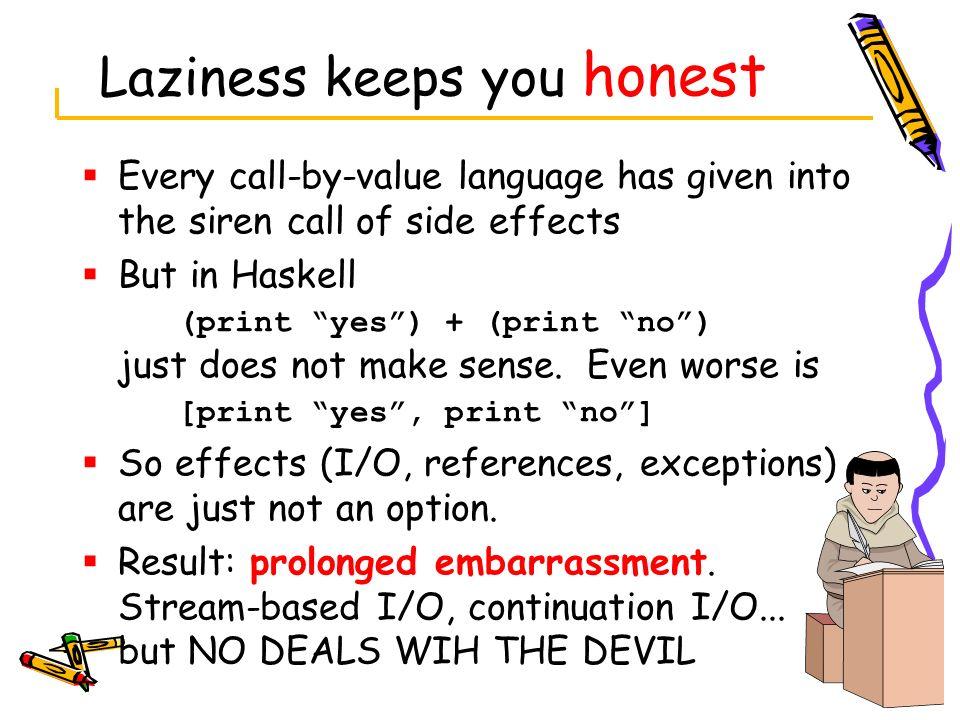 Laziness keeps you honest
