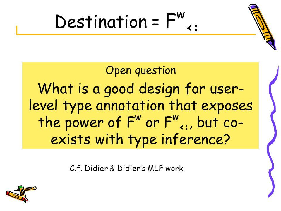 Destination = Fw<: Open question.
