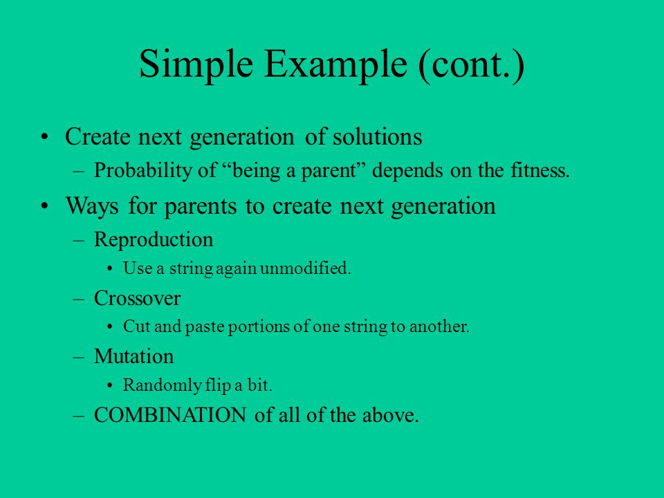 Simple Example (cont.) Create next generation of solutions