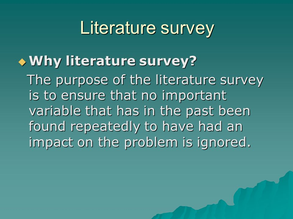 Literature survey Why literature survey