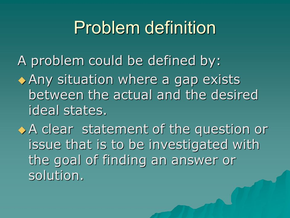 Problem definition A problem could be defined by:
